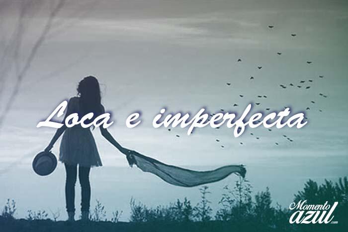 loca e imperfecta 4